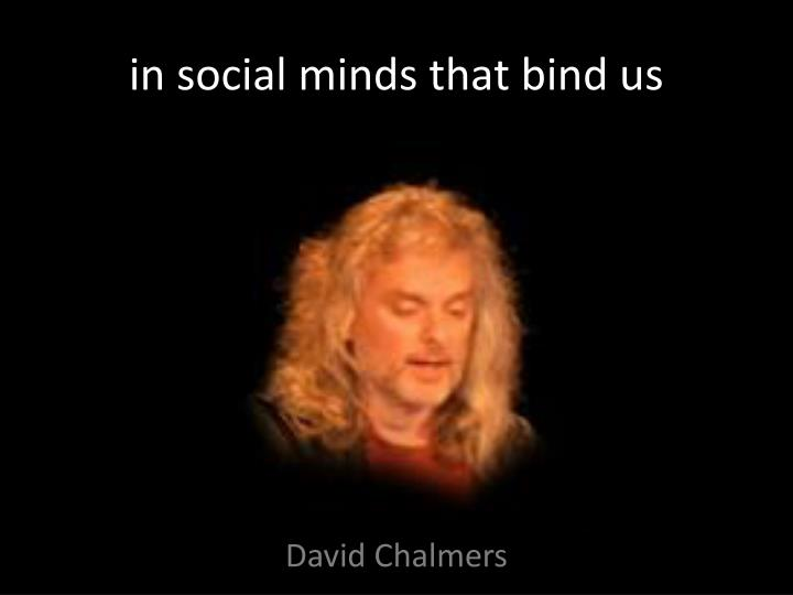 in social minds that bind us