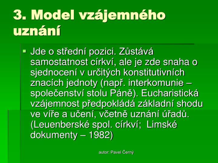 3. Model vzájemného uznání