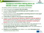 guidance activities taking place on isced 2 level primary schools