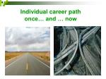 individual career path once and now