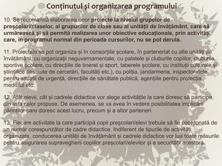 Conținutul și organizarea programului