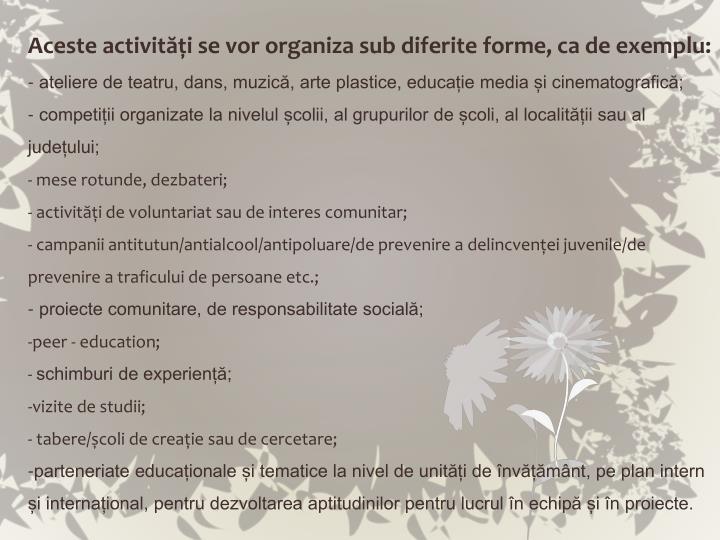 Aceste activități se vor organiza sub diferite forme, ca de exemplu: