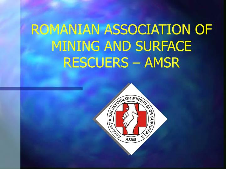 romanian association of mining and surface rescuers amsr n.