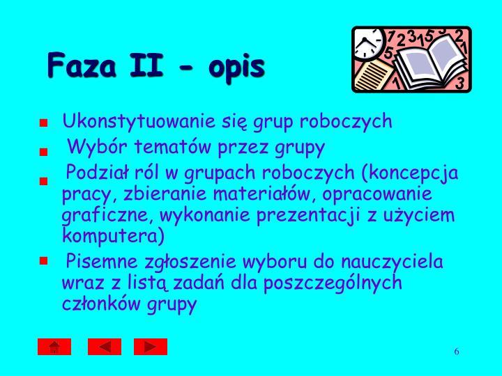 Faza II - opis