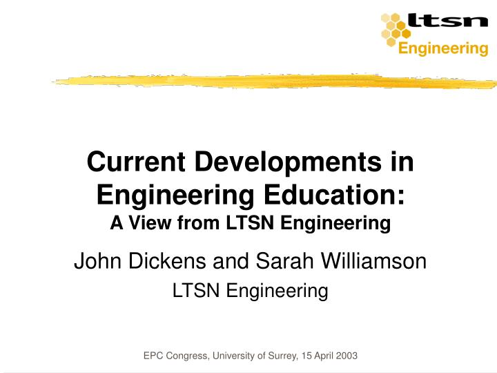 current developments in engineering education a view from ltsn engineering