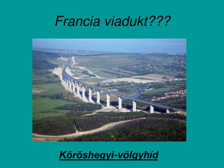 Francia viadukt???