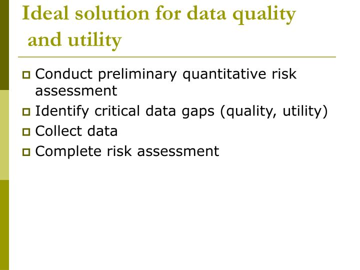 Ideal solution for data quality