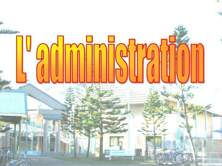 L' administration