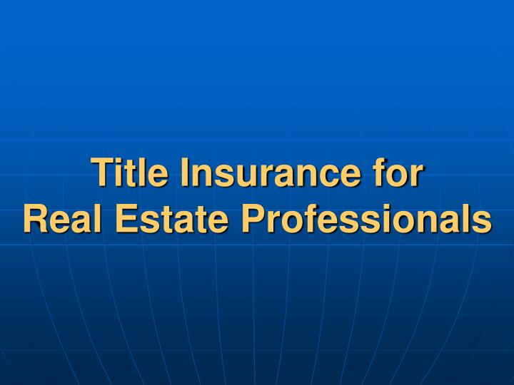 title insurance for real estate professionals n.