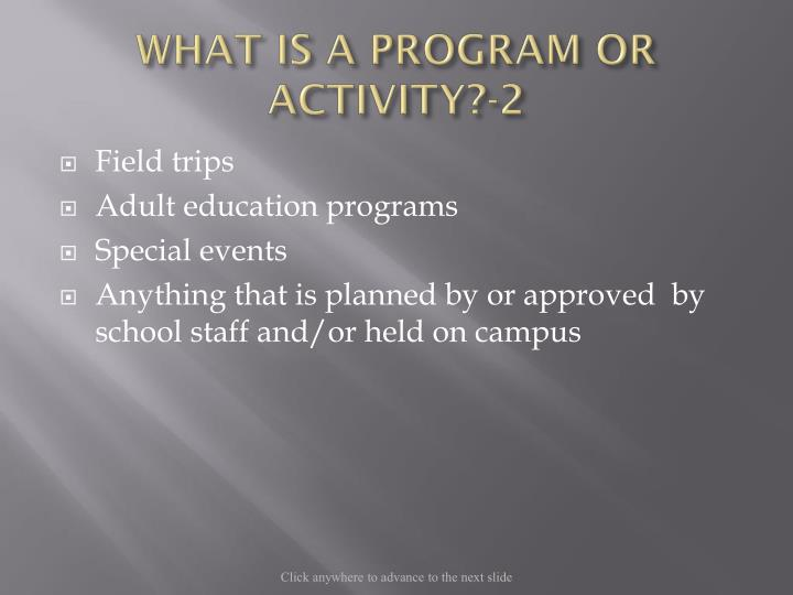 WHAT IS A PROGRAM OR ACTIVITY?-2