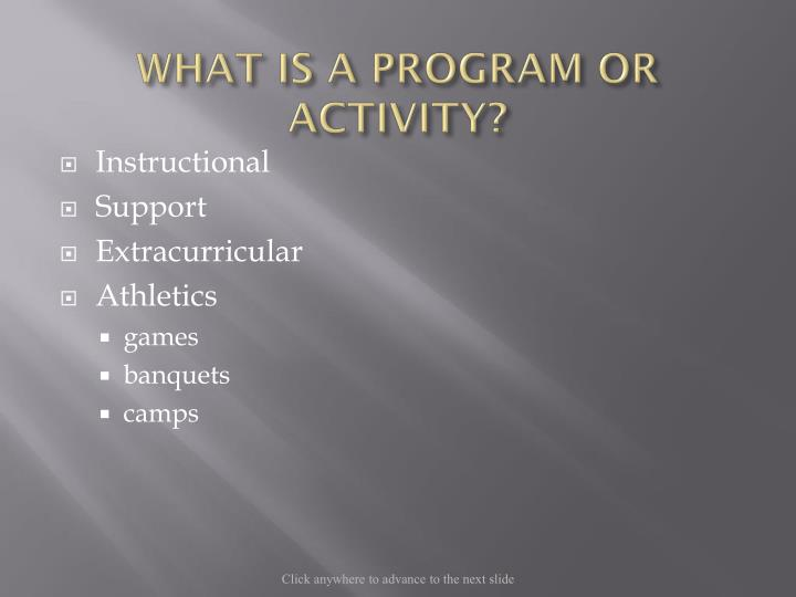 WHAT IS A PROGRAM OR ACTIVITY?