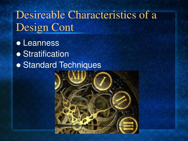 Desireable Characteristics of a Design Cont
