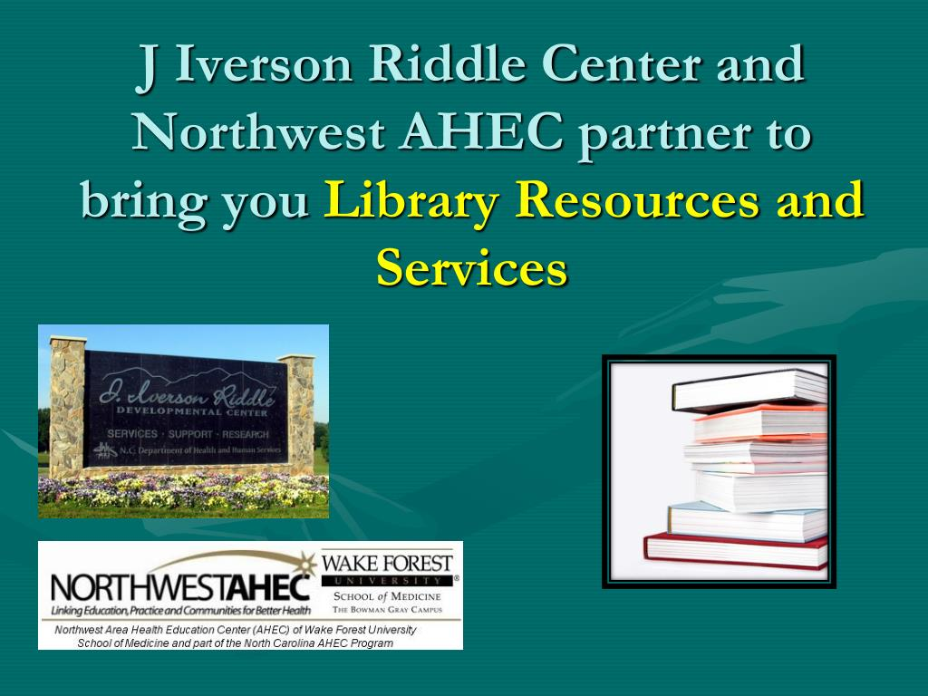 Ppt J Iverson Riddle Center And Northwest Ahec Partner To Bring