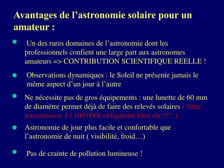 Avantages de l'astronomie solaire pour un amateur :