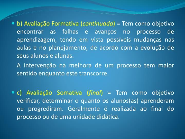 b) Avaliação Formativa (