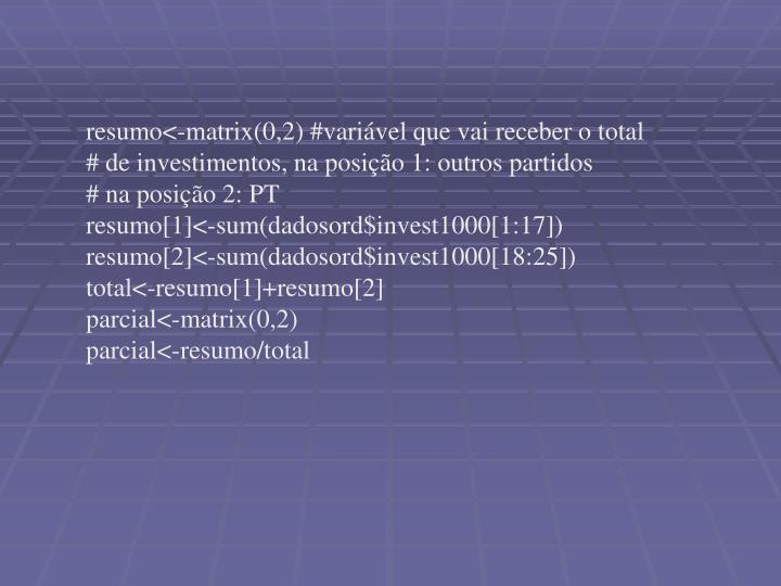 resumo<-matrix(0,2) #variável que vai receber o total