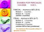 examen por parciales 14 4 2008 9 30 h