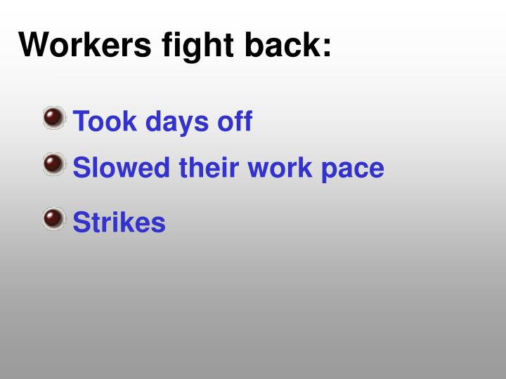 Workers fight back: