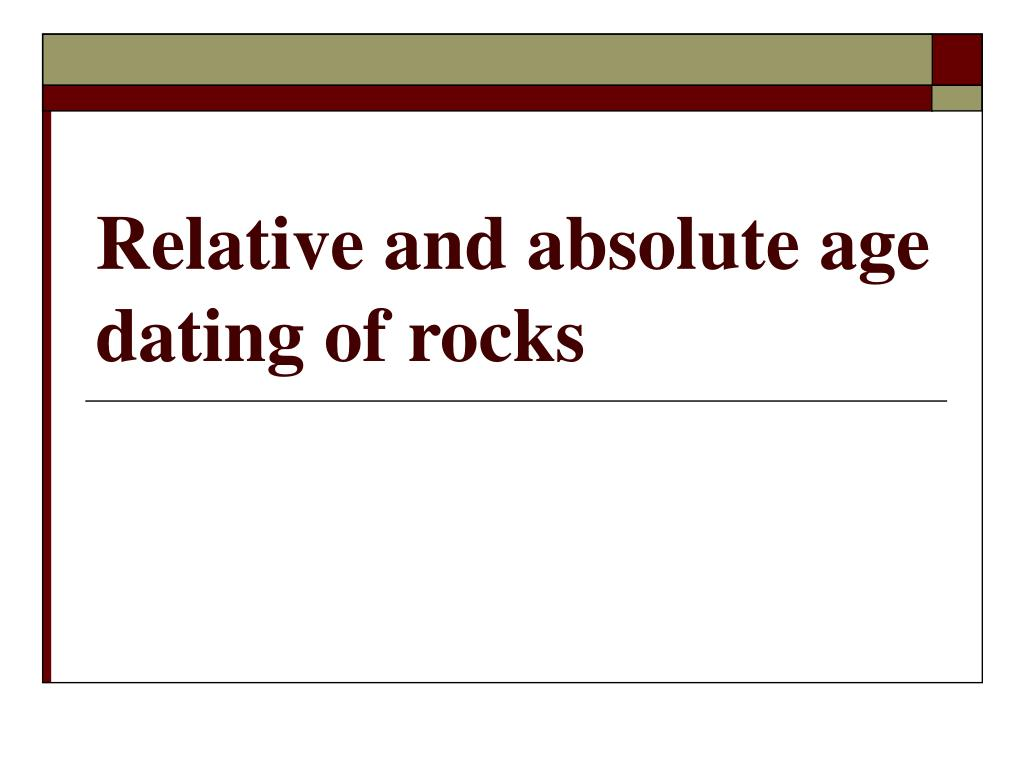 What is absolute age dating of rocks
