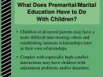what does premarital marital education have to do with children1