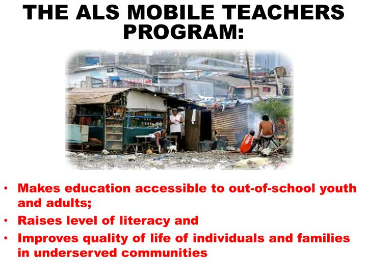 THE ALS MOBILE TEACHERS PROGRAM: