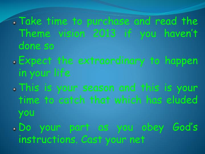 Take time to purchase and read the Theme vision 2013 if you haven't done so