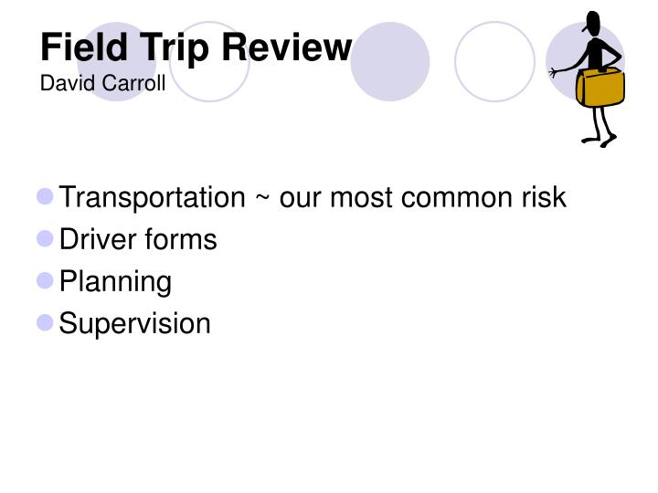 Field Trip Review