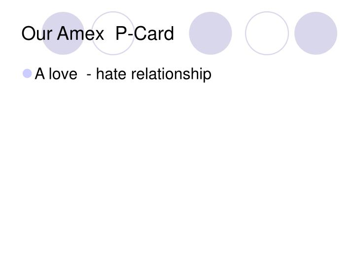 Our Amex  P-Card