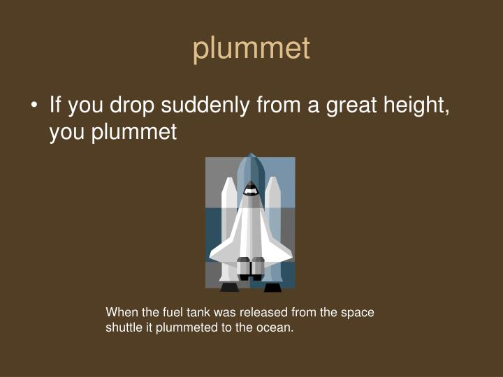 plummet