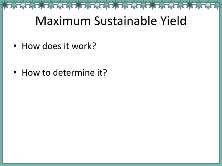 Maximum Sustainable Yield