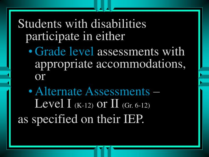 Students with disabilities participate in either