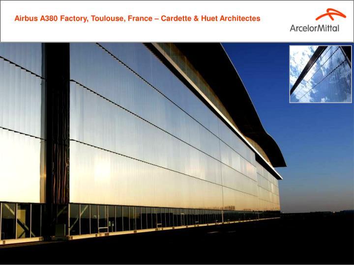 Airbus A380 Factory, Toulouse, France – Cardette & Huet Architectes