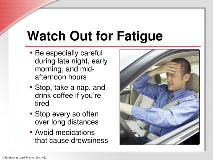 Watch Out for Fatigue