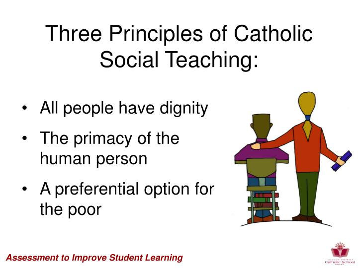 principles of catholic social teaching The archdiocese of baltimore from themes from catholic social teaching by the united states conference of catholic bishops, washington, dc, 2005 life and dignity of the human person: the primary principle is to respect the life and dignity.