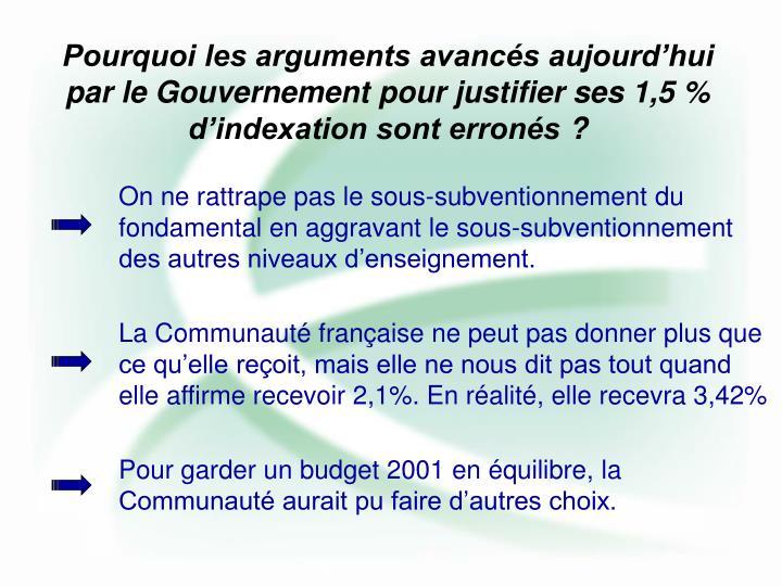On ne rattrape pas le sous-subventionnement du fondamental en aggravant le sous-subventionnement des autres niveaux d'enseignement.