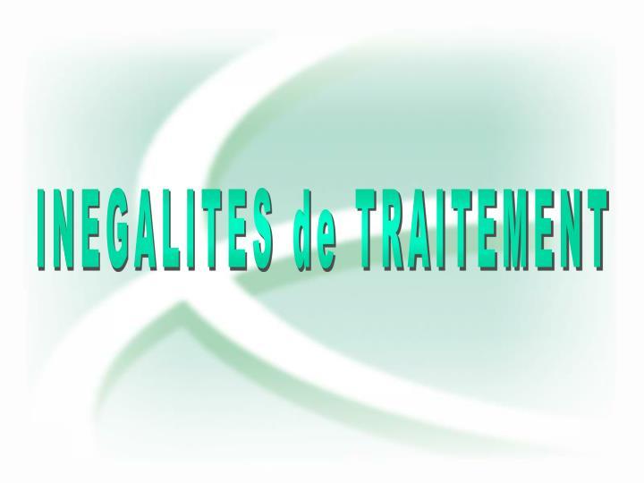 INEGALITES de TRAITEMENT