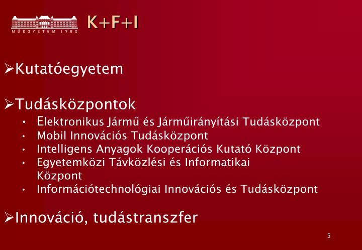 K+F+I