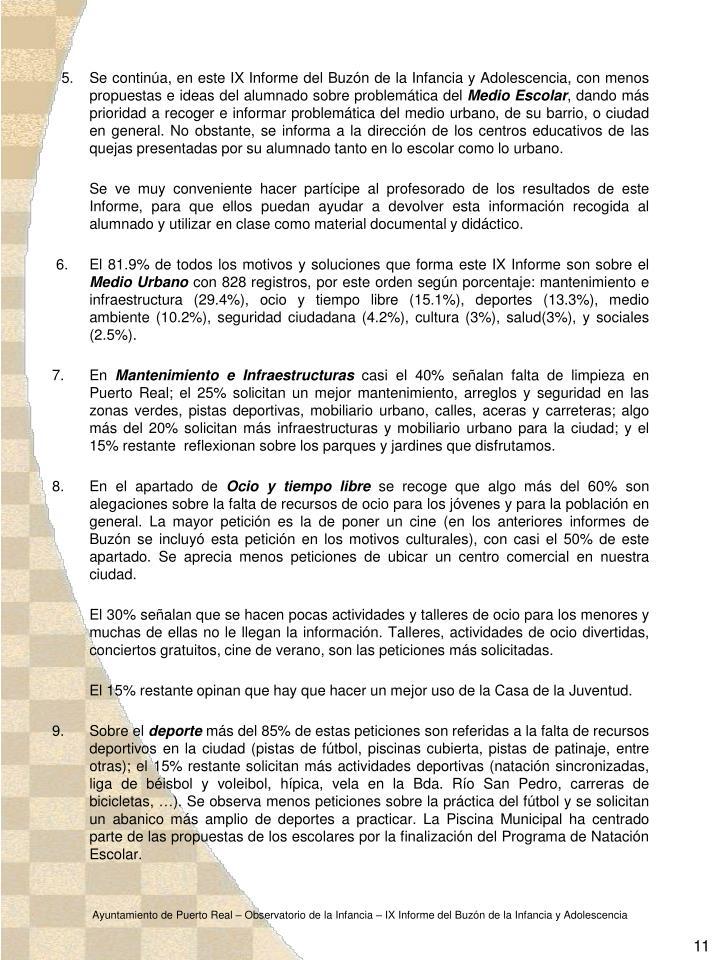 5. Se continúa, en este IX Informe del Buzón de la Infancia y Adolescencia, con menos propuestas e ideas del alumnado sobre problemática del