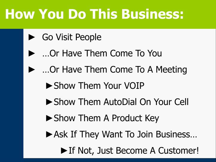 How You Do This Business: