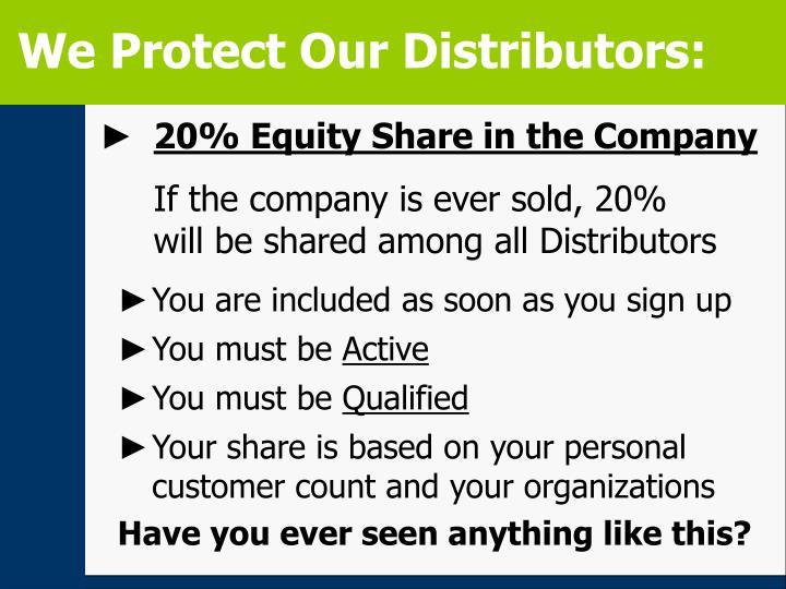 We Protect Our Distributors: