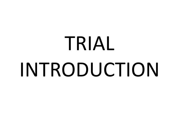 trial introduction n.