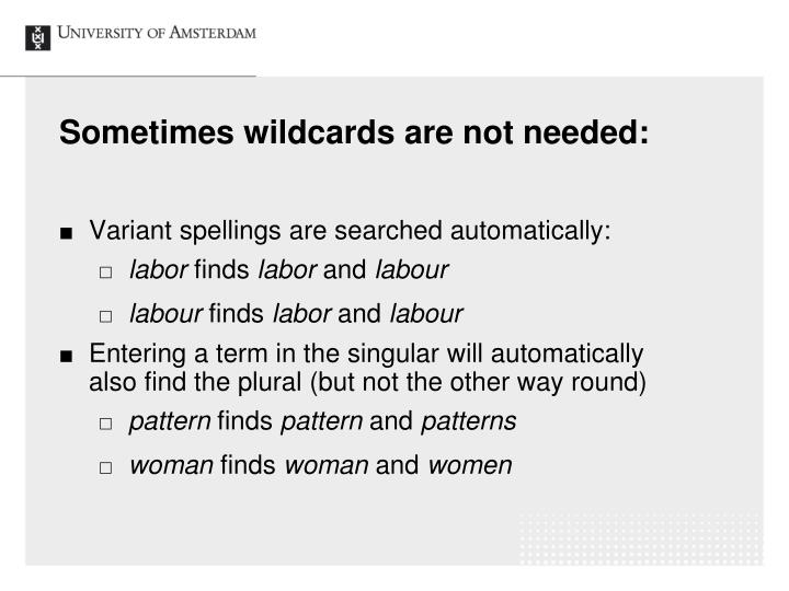 Sometimes wildcards are not needed: