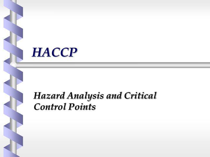 Hazard analysis and critical control points or HACCP ˈ h æ s ʌ p citation needed is a systematic preventive approach to food safety from biological
