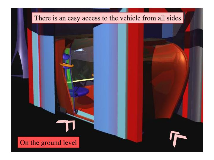 There is an easy access to the vehicle from all sides
