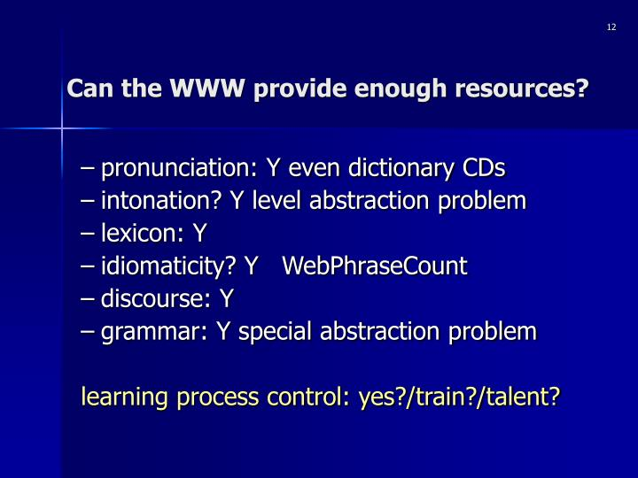 Can the WWW provide enough resources?