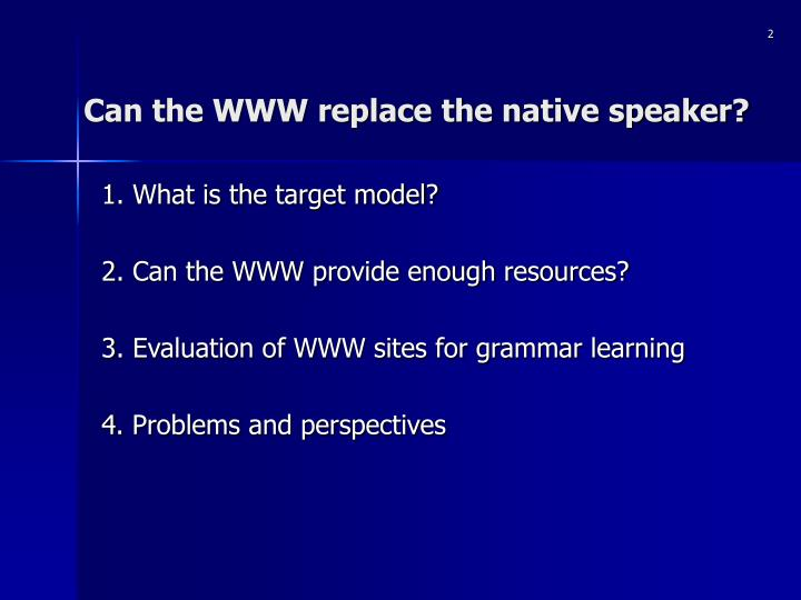 Can the www replace the native speaker