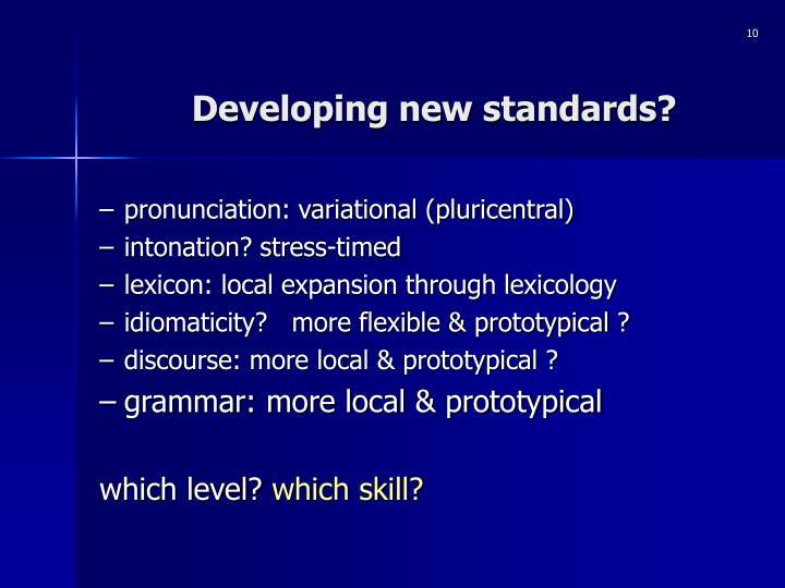 Developing new standards?
