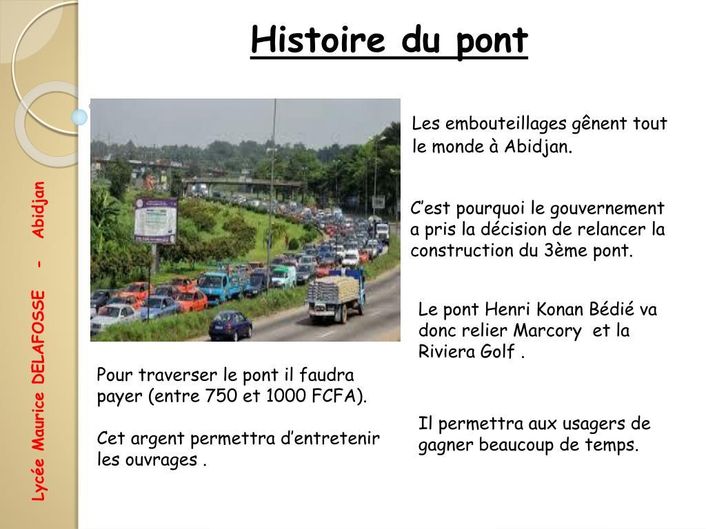 Embouteillages gênent tout le monde à abidjan cest pourquoi le gouvernement a pris la décision de relancer la construction du 3ème pont