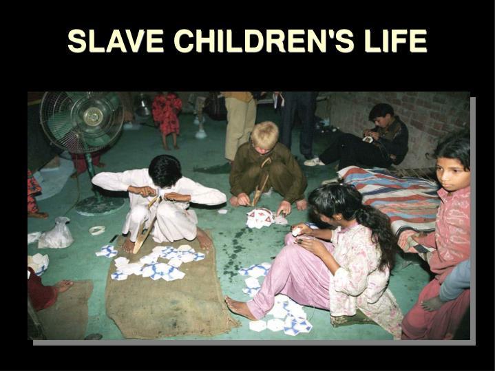 SLAVE CHILDREN'S LIFE