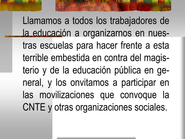 Llamamos a todos los trabajadores de la educación a organizarnos en